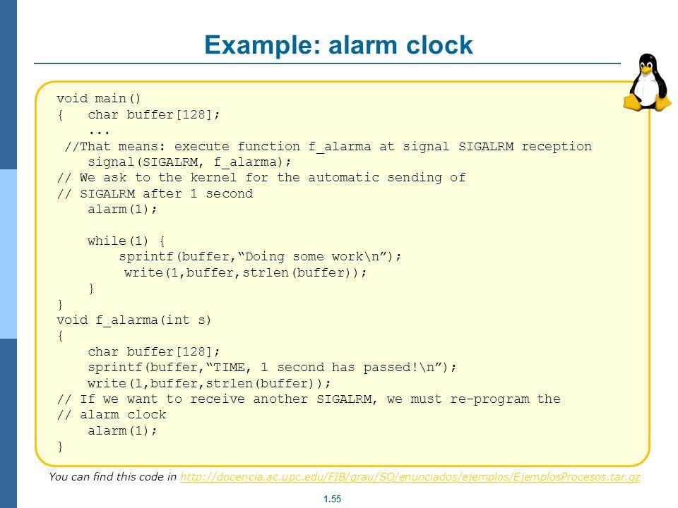 Example: alarm clock void main() { char buffer[128]; ...